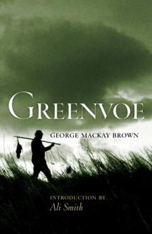 Greenvoe - George Mackay Brown
