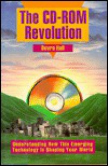 The CD-ROM Revolution - Devra Hall