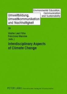 Interdisciplinary Aspects of Climate Change - Walter Leal Filho, Franziska Mannke