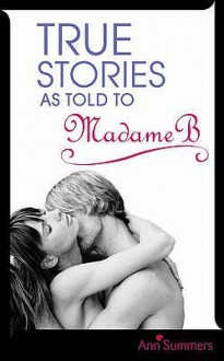 True Stories As Told To Madame B - Ann Summers