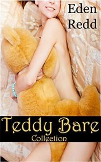 Teddy Bare Collection - Eden Redd
