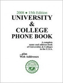 University & College Phone Book, 2008/15th Edition - Henry A. Rose, Lisa Alperin Rose