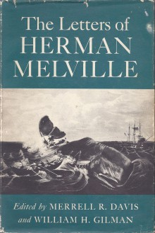 The letters of Herman Melville - Herman Melville,Merrell R. Davis,William H. Gilman