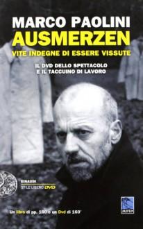 Ausmerzen. Vite indegne di essere vissute. Con DVD - Marco Paolini, M. Paolini, M. Signori