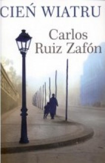 Cień wiatru - Carlos Marrodán Casas,Carlos Ruiz Zafón,Beata Fabjańska-Potapczuk
