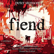 Fiend - Peter Stenson, Todd Haberkorn