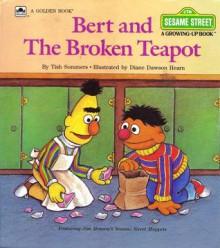 Bert & the Broken Teapot (Growing-Up Book) - Tish Sommers, Diane Dawson Hearn