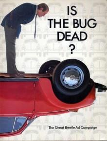 Is The Bug Dead? The Great Beetle Ad Campaign - Alfredo Marcantonio, John Odriscoll