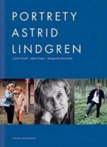 Portrety Astrid Lindgren - Johan Erséus, Jacob Forsell, Margareta Stromstedt, Anna Węgleńska