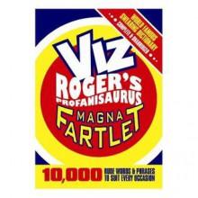 The Magna Fartlet: Viz Roger's Profanisaurus (Viz Rogers Profanisaurus) - VIZ