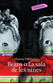 Bearn, Or, The Doll's Room - Llorenç Villalonga