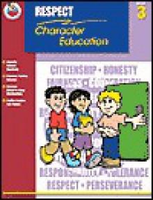 Respect Grade 3 (Character Education (School Specialty)) - Michelle.Thompson, Chris Nye, Corbin Hillam