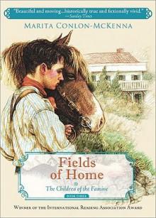 Fields of Home (Children of the Famine) - Marita Conlon-McKenna