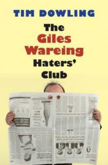 The Giles Wareing Haters' Club - Tim Dowling