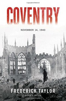 Coventry: November 14, 1940 - Frederick Taylor