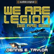 We Are Legion (We Are Bob) - Dennis E. Taylor