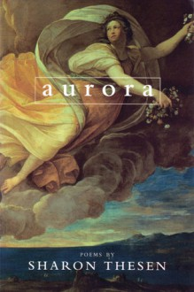 Aurora - Sharon Thesen