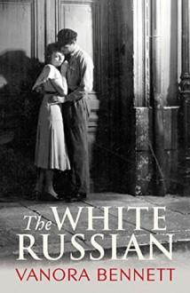 The White Russian - Vanora Bennett