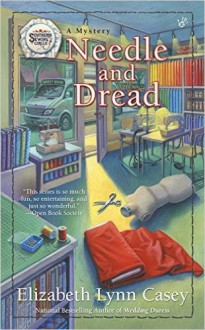 Needle and Dread (Southern Sewing Circle Mystery) - Elizabeth Lynn Casey
