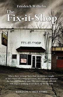 The Fix-it-Shop - Friedrich Wilhelm