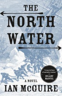 The North Water - Ian McGuire,John Keating