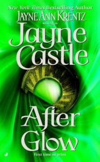 After Glow - Jayne Castle,Jayne Ann Krentz