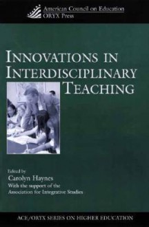 Innovations in Interdisciplinary Teaching - Carolyn Haynes