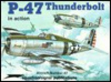 P-47 Thunderbolt in Action - Aircraft No. 67 - Larry Davis