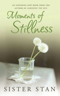 Moments of Stillness - Stanislaus Kennedy