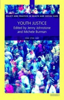 Youth Justice: (Policy & Practice in Health and Social Care No.9) - Burman Michele