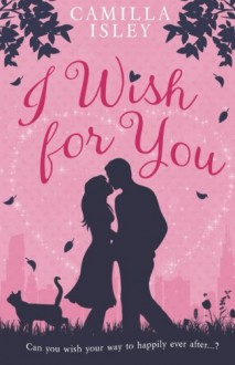I Wish for You - Camilla Isley