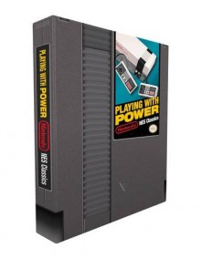 Playing With Power: Nintendo NES Classics - Garitt Rocha