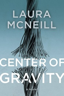 Center of Gravity - Laura McNeill