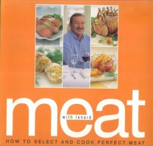 Meat How To Select And Cook Perfect Meat - Lenard Poulter