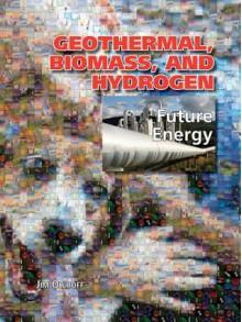 Geothermal, Biomass, and Hydrogen - Jim Ollhoff