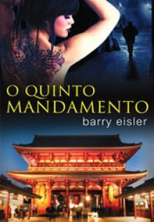O Quinto Mandamento - Barry Eisler, Luís Coimbra