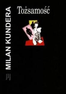 Tożsamość - Milan Kundera
