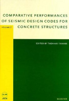 Comparative Performances of Seismic Design Codes for Concrete Structures, 2 Volume Set: - American Concrete Institute