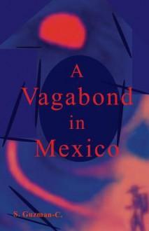 A Vagabond in Mexico - S. Guzman-C.