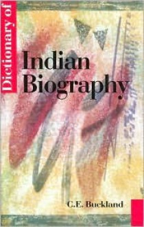 Dictionary of Indian Biography - C. Buckland