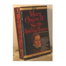 Mary Queen of Scots - Antonia Fraser