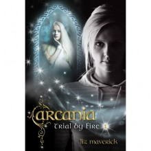Arcania (Trial by Fire, #1) - Liz Maverick