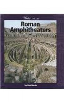 Roman Amphitheaters - Don Nardo