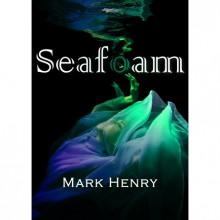 Seafoam - Mark Henry