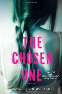 The Chosen One - Carol Lynch Williams