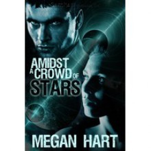 Amidst a Crowd of Stars - Megan Hart