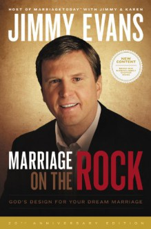 Marriage On The Rock: God's Design For Your Dream Marriage - Jimmy Evans