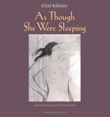 As Though She Were Sleeping - Elias Khoury, Marilyn Booth
