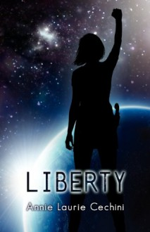 Liberty - Annie Laurie Cechini