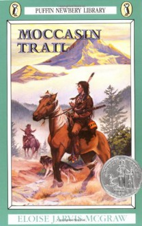Moccasin Trail - Eloise Jarvis McGraw, Paul Galdone